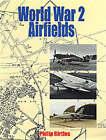 World War 2 Airfields by Philip Birtles (Hardback, 1999)