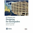 Designing for Earthquakes: A Manual for Architects. Fema 454 / December 2006. (Risk Management Series) by Federal Emergency Management Agency (Hardback, 2006)