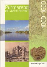 PURMEREND 1000 - 1600 (EEN STAD UIT HET VEEN) - Vincent Nijenhuis