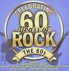 Celebrating 60 Years of Rock - The 80s 2014 Various Artists CD