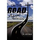 on The Road Again With God by Baus Judy PUBLISHAMERICA Paperback