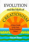 Evolution and the Myth of Creationism: A Basic Guide to the Facts in the Evolution Debate by Tim M. Berra (Paperback, 1990)