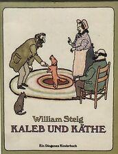 Steig, William. Kaleb und Käthe. Ein Diogenes Kinderbuch. EA 1980