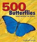 500 Butterflies: Butterflies from Around the World by Ken Preston-Mafham (Hardback, 2007)