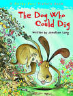 The Dog Who Could Dig by Jonathan Long (Paperback, 2008)