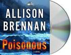 Poisonous by Allison Brennan (CD-Audio, 2016)