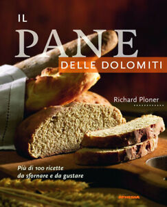 Il pane delle Dolomiti - Ploner Richard