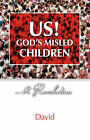 Us!: God's Misled Children by David (Paperback, 2007)