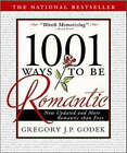 1001 Ways to be Romantic by Gregory J. P. Godek (Paperback, 2009)