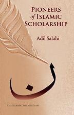 Pioneers of Islamic Scholarship by Adil Salahi (2016, Paperback)
