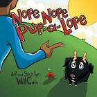 Nope Nope Pup-A-Lope by Will Cain (Paperback / softback, 2014)