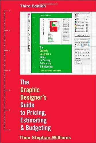 The Graphic Designer s Guide to Pricing Estimating and