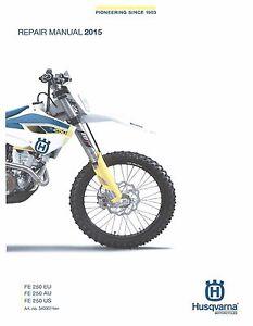 husqvarna workshop service manual 2015 fe 250 us fe 250 eu fe 250 rh ebay com husqvarna motorcycle manuals online husqvarna motorcycle manual download