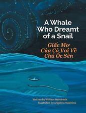 A Whale Who Dreamt of a Snail / Giac Mo Cua CA Voi Ve Chu Oc Sen by William...