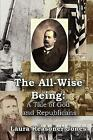 The All-wise Being a Tale of God and Republicans 9780557195268 Jones Book