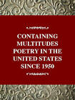 Containing Multitudes: Poetry in the United States since 1950 by William J Sullivan, Fred S Moramarco (Hardback, 1998)