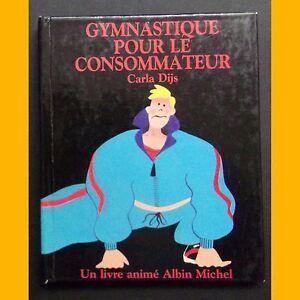 Livre-anime-GYMNASTIQUE-POUR-LE-CONSOMMATEUR-Carla-Dijs-1988