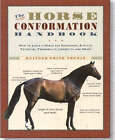 The Horse Conformation Handbook by Heather Smith Thomas (Paperback, 2005)