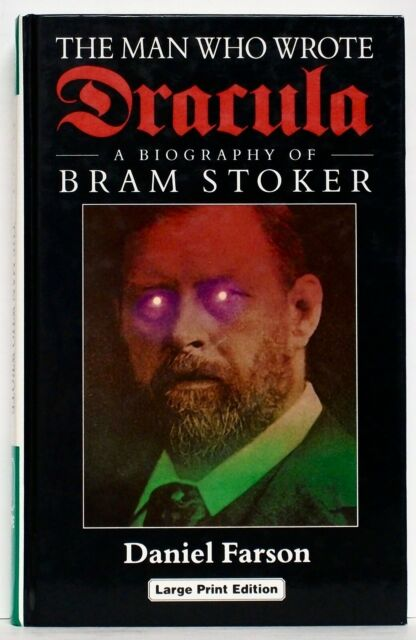 THE MAN WHO WROTE DRACULA—DANIEL FARSON— F A Thorpe (UK)—1st large print ed.1996
