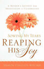 Sowing My Tears, Reaping His Joy by Marion Ferguson Witcher (Paperback / softback, 2004)