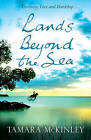Lands Beyond the Sea by Tamara McKinley (Paperback, 2007)