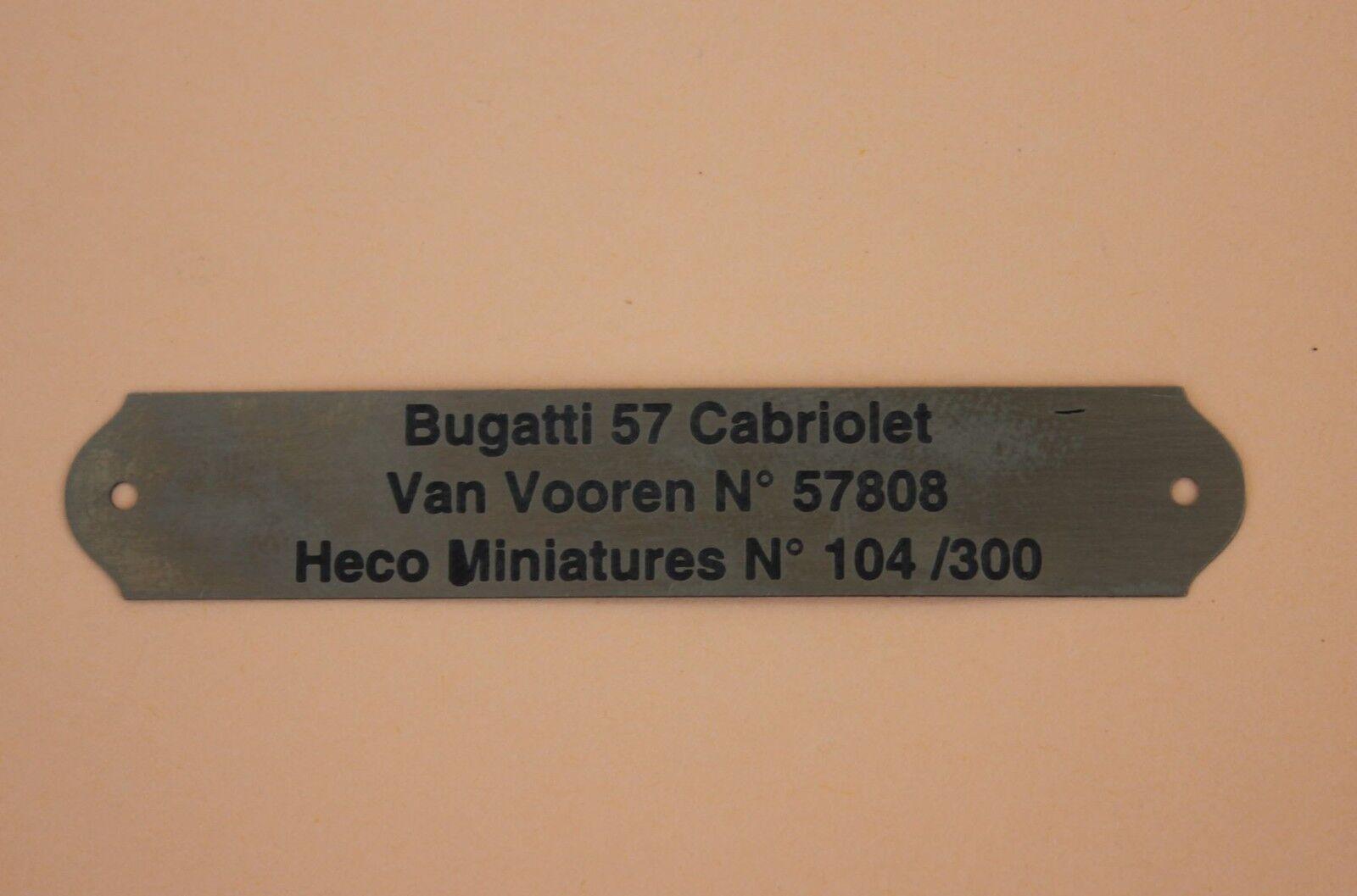 OR Heco Miniatures 1 plaque métal gravé numérougeé Bugatti 57 Cabriolet Van Vooren