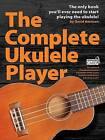 Complete Ukulele Player (Book/Audio Download) by Music Sales Ltd (Mixed media product, 2015)