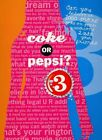 Coke or Pepsi? 3 by Cheryl Gill, Mickey Gill (Paperback / softback, 2009)