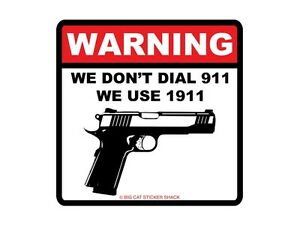 Warning-we-don-039-t-dial-911-we-use-1911-Bumper-Sticker