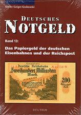 6003: Deutsches Notgeld, Band 13, Papiergeld der dtsch. Eisenbahnen & Reichspost