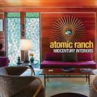 Atomic Ranch: Midcentury Interiors by Michelle Gringeri-Brown (Hardback, 2012)