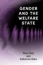 Gender and the Welfare State : Care, Work and Welfare in Europe and the USA...