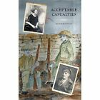 Acceptable Casualties by Richard Philp (Paperback, 2014)