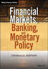 Financial Markets, Banking, and Monetary Policy by Thomas D. Simpson (Hardback, 2014)