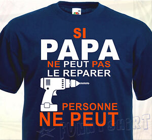 t shirt si papa ne peut pas le reparer humour cadeau p re bricoleur cadeau tee ebay. Black Bedroom Furniture Sets. Home Design Ideas