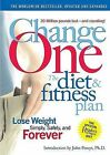 Change One: The Diet and Fitness Plan: Lose Weight Simply, Safely, and Forever by Reader's Digest Association (Hardback, 2005)