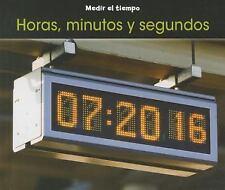 Horas, minutos y segundos (Medir el Tiempo) (Spanish Edition)