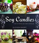Soy candles: How to Make Soy Wax Candles by Glenda Short (Paperback, 2014)