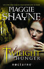 Twilight Hunger by Maggie Shayne (Paperback, 2011)