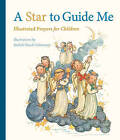 A Star to Guide Me: Illustrated Prayers for Children by Floris Books (Hardback, 2013)