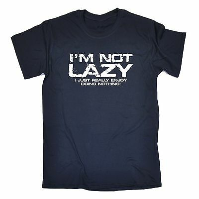Not Lazy Just Really Enjoy Doing Nothing T Shirt funny slogan gift tee couch gym