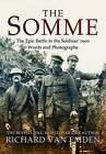 The Somme: The Epic Battle in the Soldiers' Own Words and Photographs by Richard Van Emden (Hardback, 2016)