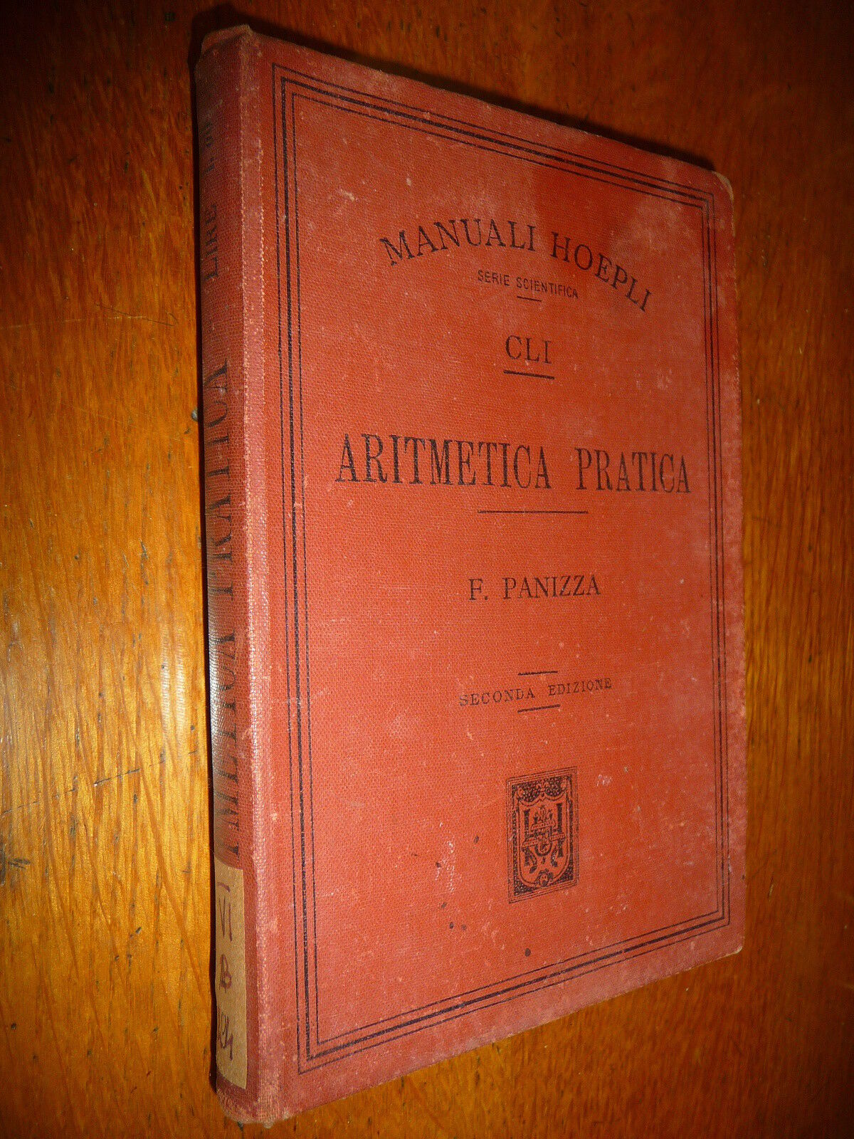 ARITMETICA PRATICA F. PANIZZA HOEPLI 1899 II^ Ed.