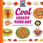 Cool Creepy Food Art: Easy Recipes That Make Food Fun to Eat! by Nancy Tuminelly (Hardback, 2010)