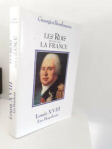 GEORGES BORDONOVE LES ROIS QUI FONT LA FRANCE LOUIS XVIII 1989 + JAQUETTE