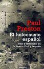 El Holocausto Español / The Spanish Holocaust ODIO Y Exterminio En La Guerra CI