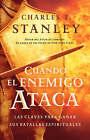 Cuando El Enemigo Ataca: Las Claves Para Ganar Tus Batallas Espirituales by Dr Charles Stanley (Paperback / softback, 2004)