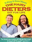 The Hairy Dieters Eat for Life von Si King und Dave Myers (2013, Taschenbuch)