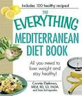 The Everything Mediterranean Diet Book: All You Need to Lose Weight and Stay Healthy! by Sam Sotiropoulus, Connie Diekman (Paperback, 2010)