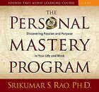 Personal Mastery Program: Discovering Purpose and Passion in Your Life and Work by Srikumar S. Rao (CD-Audio, 2008)